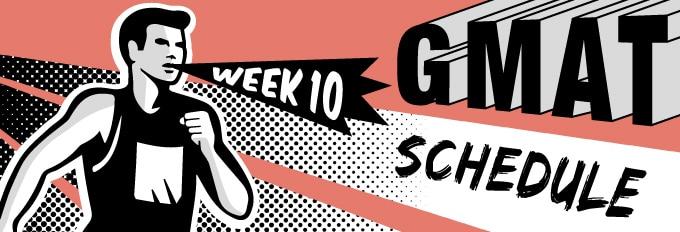 GMAT Study Schedule Week 10 Runner