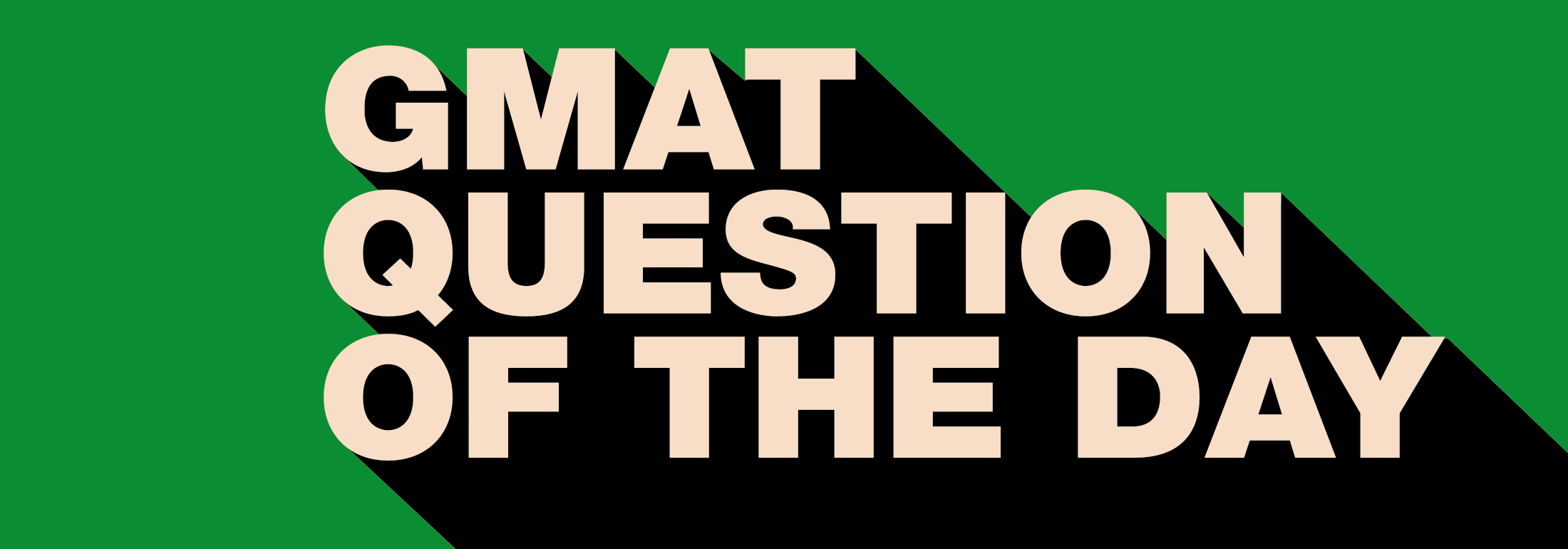 GMAT Question of the Day Work and Rate DS