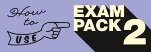 Exam Pack 2