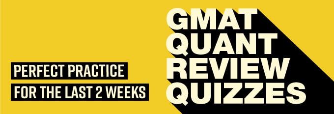 GMAT Quant Review Quizzes